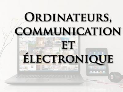 Ordinateurs, communication et électronique
