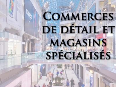 Commerces de détail et magasins spécialisés